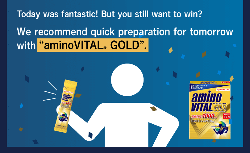 "Today was fantastic! But you still want to win? We recommend quick preparation for tomorrow with ""aminoVITAL® GOLD""."