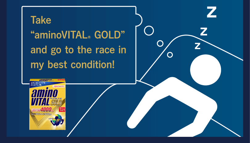 "Take ""aminoVITAL® GOLD"" and go to the race in my best condition!"